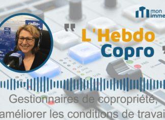 Hebdo Copro : Gestionnaires de copropriété, améliorer les conditions de travail