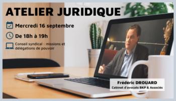 Atelier juridique septembre 2020 - Conseil syndical missions et délégations de pouvoir