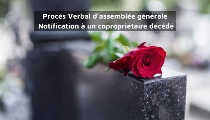 PV d'assemblée générale : Notification à un copropriétaire décédé