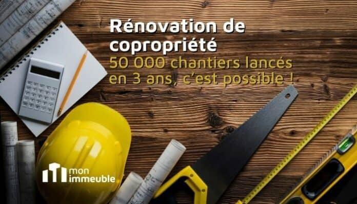 Rénovation de copropriété : 50 000 chantiers lancés en 3 ans, c'est possible !