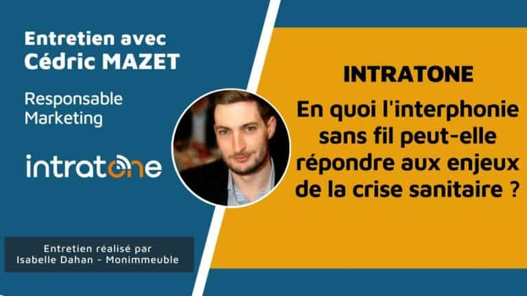 Interview de Cédric Mazet, responsable marketing pour la marque Intratone