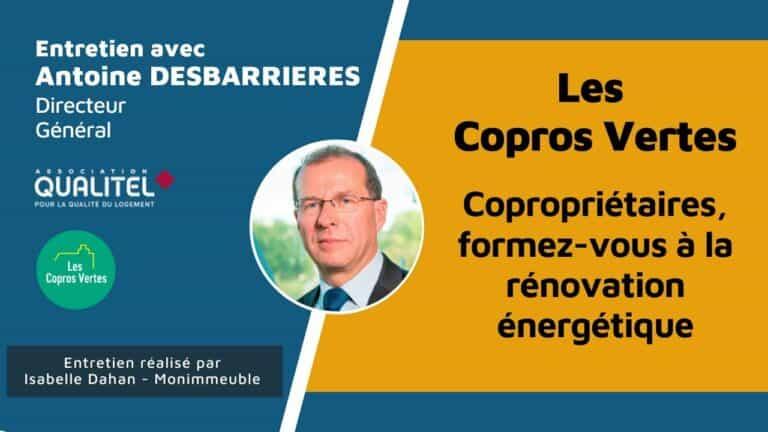 Copros Vertes : Interview d'Antoine Desbarrières, DG du groupe Qualitel