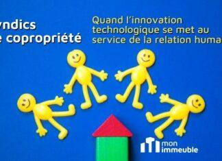 Syndic de copropriété : quand l'innovation se met au service de la relation humaine