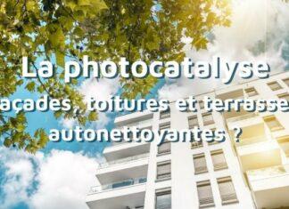 La photocatalyse : des façades, toitures et terrasses autonettoyantes ?