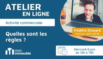 Atelier juridique Juin 2022 - Activité commerciale et locaux commerciaux : quelles sont les règles en copropriété ?