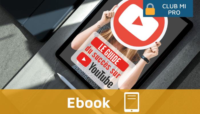 Le guide du succès sur YouTube : un ebook offert aux abonnés de Monimmeuble.com