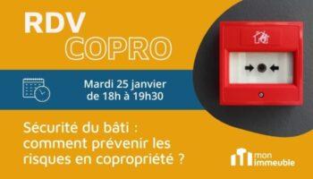 RDV COPRO Janvier 2022 - Sécurité du bâti : comment prévenir les risques en copropriété ?