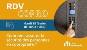 RDV COPRO Février 2022 - Comment assurer la sécurité des personnes en copropriété ?
