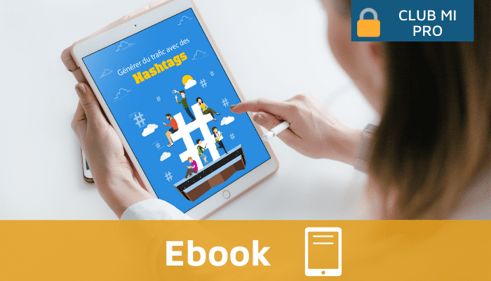 Générer du trafic avec des hashtags : un ebook offert aux abonnés de Monimmeuble.com